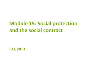 Module  15:  Social protection and the social contract