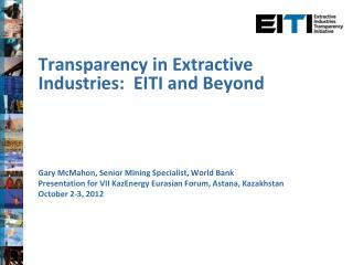Transparency in Extractive Industries:  EITI and Beyond