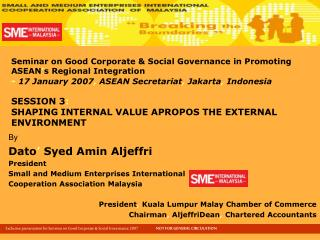 By Dato '  Syed Amin Aljeffri  President Small and Medium Enterprises International