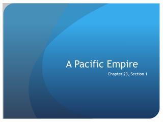 A Pacific Empire