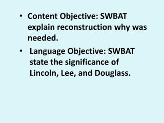 Content Objective: SWBAT explain reconstruction why was needed.