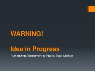 WARNING! Idea in Progress