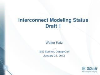 Interconnect Modeling Status Draft 1