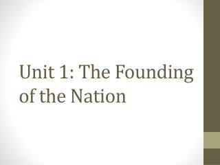 Unit 1: The Founding of the Nation