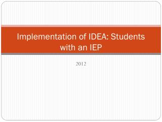 Implementation of  IDEA: Students with an IEP