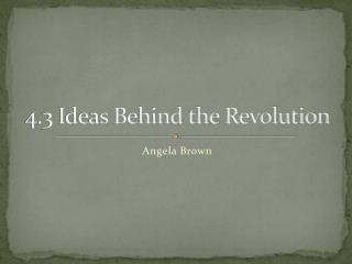 4.3 Ideas Behind the Revolution