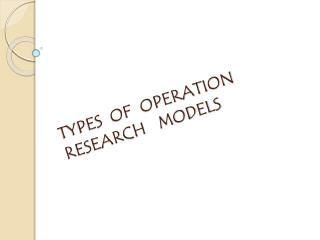 TYPES  OF  OPERATION  RESEARCH    MODELS