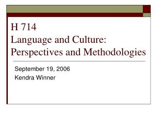 H 714 Language and Culture: Perspectives and Methodologies