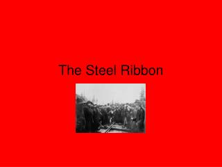The Steel Ribbon