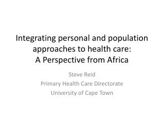 Integrating personal and population approaches to health care:  A Perspective from Africa