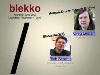 Rich Skrenta Founder, CEO, Board of Directors