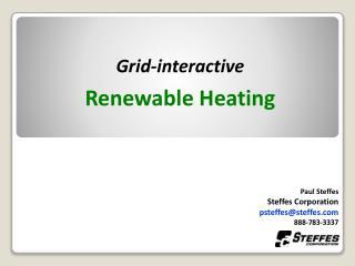 Grid-interactive  Renewable Heating