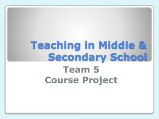 Teaching in Middle & Secondary School