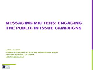 Messaging Matters: Engaging the Public in Issue Campaigns