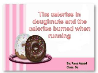 The  calories in doughnuts  and  the  calories burned when  running