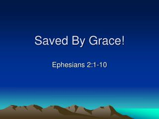 Saved By Grace!