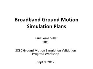 Broadband Ground Motion Simulation Plans