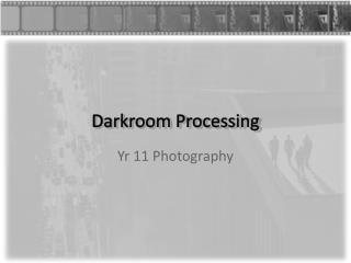 Darkroom Processing