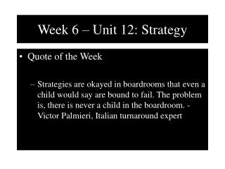 Week 6 � Unit 12: Strategy