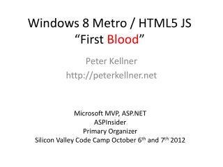"Windows 8 Metro / HTML5 JS  ""First  Blood """