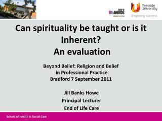 Jill Banks Howe Principal Lecturer  End of Life Care