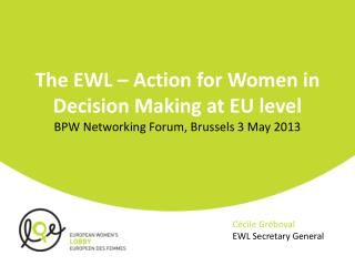The EWL – Action for Women in Decision Making at EU level