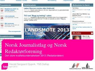 Harald S�rgaard Djupvik, TNS Gallup       april 2013