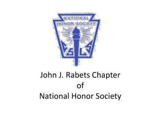 John J.  Rabets  Chapter  of National Honor Society