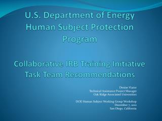 Denise Viator Technical Assistance Project Manager Oak Ridge Associated Universities