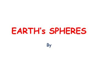 EARTH�s SPHERES