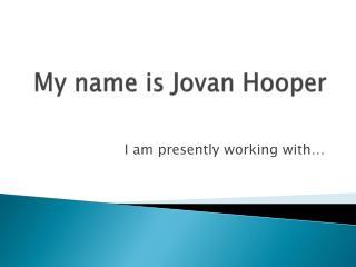 My name is Jovan Hooper