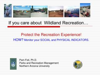If you care about  Wildland Recreation…