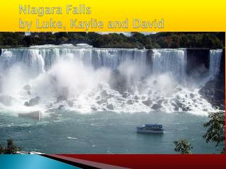 Niagara Falls  by  Luke, Kaylie and David