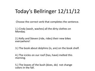 Today's  Bellringer  12/ 11/ 12