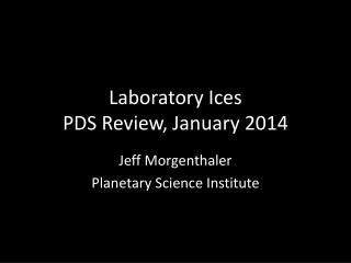 Laboratory Ices PDS Review, January 2014