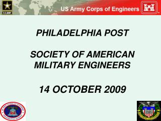 PHILADELPHIA POST  SOCIETY OF AMERICAN MILITARY ENGINEERS  14 OCTOBER 2009