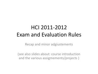 HCI 2011-2012 Exam and Evaluation Rules