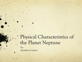 Physical Characteristics of the Planet Neptune