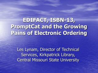EDIFACT, ISBN-13, PromptCat and the Growing Pains of Electronic Ordering