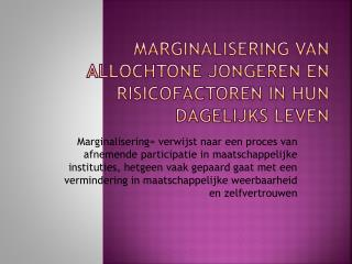 Marginalisering van allochtone jongeren en risicofactoren in hun dagelijks  leven