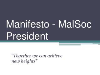 Manifesto -  MalSoc  President
