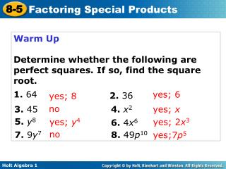 Warm Up Determine whether the following are perfect squares. If so, find the square root. 64