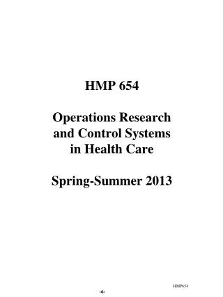 HMP 654 Operations Research  and Control Systems  in Health Care Spring-Summer 2013