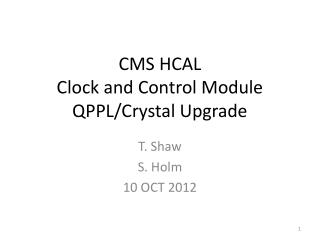 CMS HCAL  Clock and Control Module QPPL/Crystal Upgrade