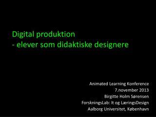 Digital produktion - elever som didaktiske designere