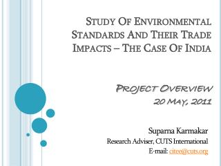 Suparna Karmakar  Research Adviser, CUTS International E-mail:  citee@cuts