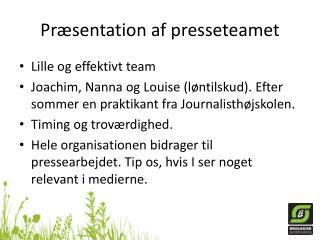 Præsentation af presseteamet