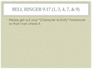 Bell Ringer  9-17 (1, 3, 4, 7, & 9)