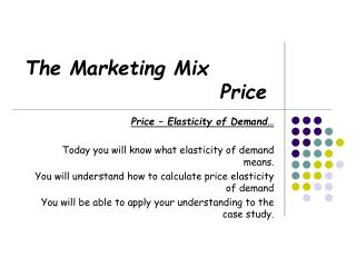 The Marketing Mix 					  Price