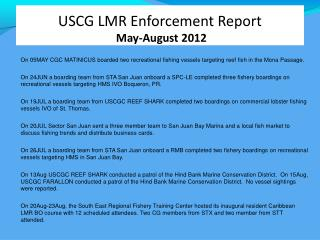 USCG LMR Enforcement Report  May-August 2012